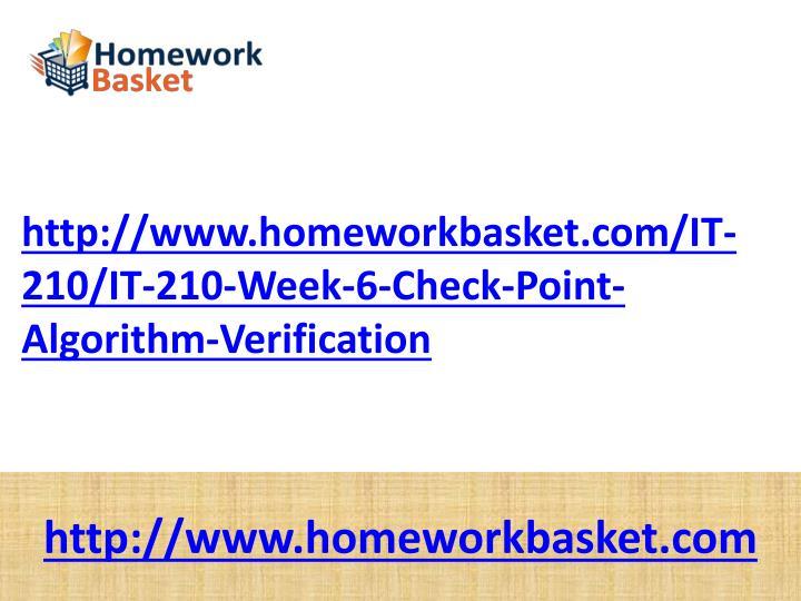 Http://www.homeworkbasket.com/IT-210/IT-210-Week-6-Check-Point-Algorithm-Verification