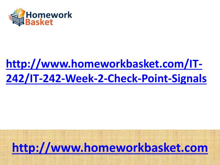 Http://www.homeworkbasket.com/IT-242/IT-242-Week-2-Check-Point-Signals