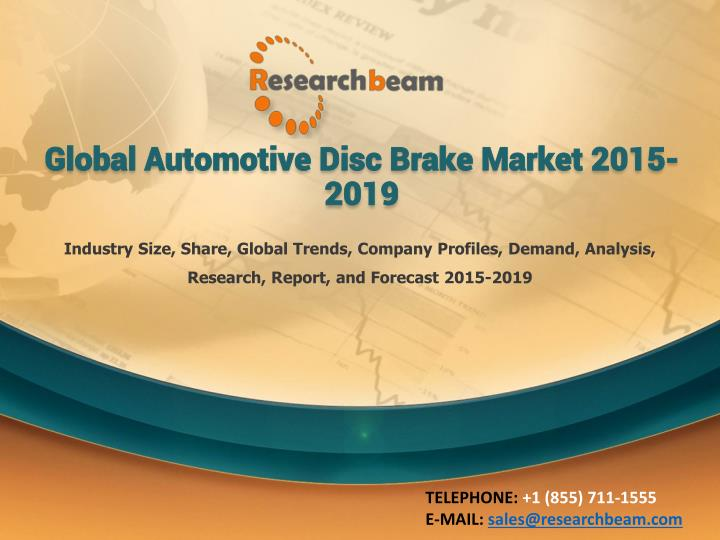 global automotive disc brake market 2015 2019 n.