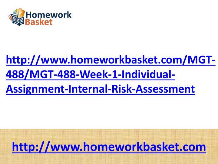 Http://www.homeworkbasket.com/MGT-488/MGT-488-Week-1-Individual-Assignment-Internal-Risk-Assessment