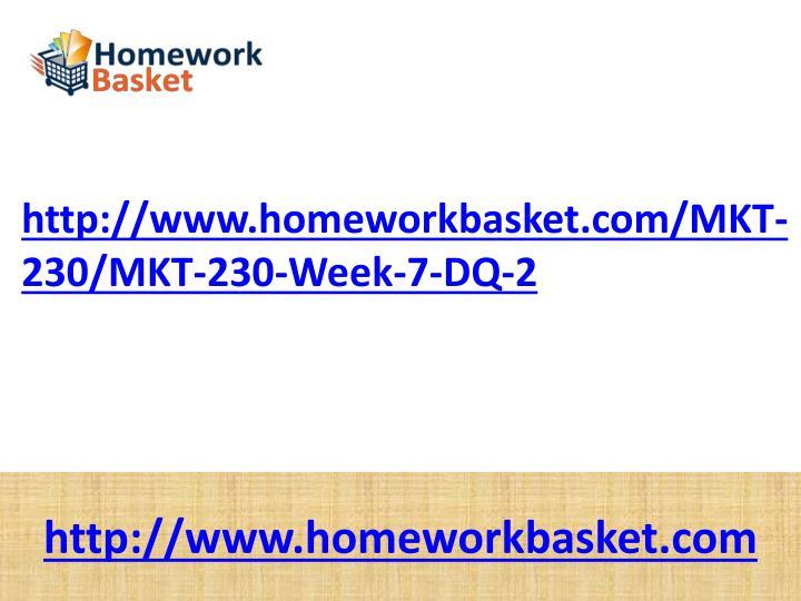 Http://www.homeworkbasket.com/MKT-230/MKT-230-Week-7-DQ-2