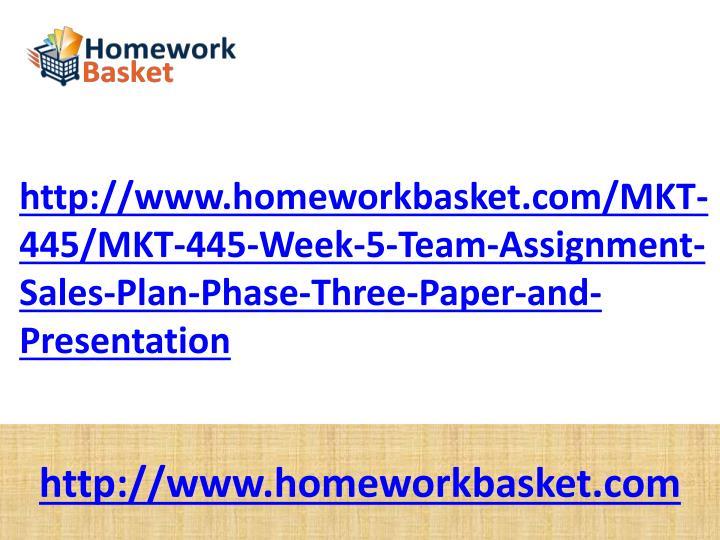 Http://www.homeworkbasket.com/MKT-445/MKT-445-Week-5-Team-Assignment-Sales-Plan-Phase-Three-Paper-an...
