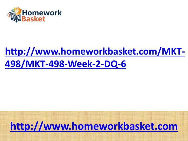 Http://www.homeworkbasket.com/MKT-498/MKT-498-Week-2-DQ-6