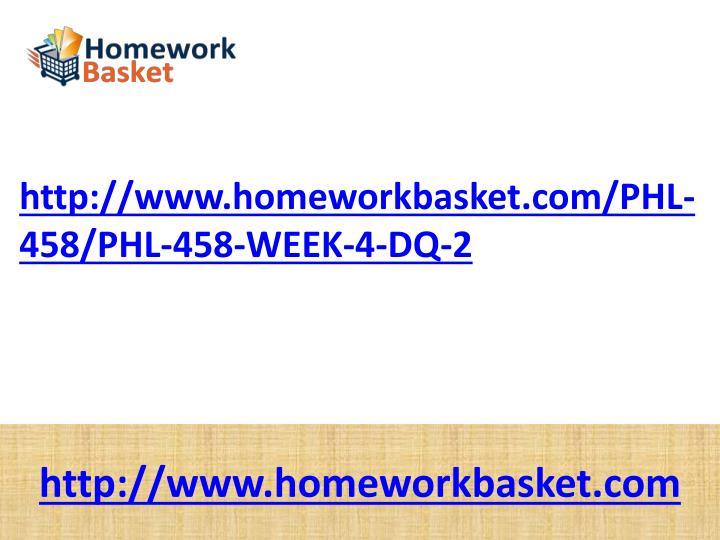 Http://www.homeworkbasket.com/PHL-458/PHL-458-WEEK-4-DQ-2