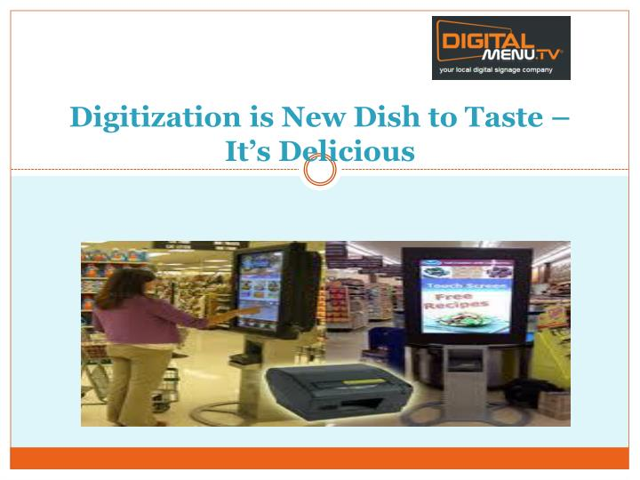 digitization is new dish to taste it s delicious n.