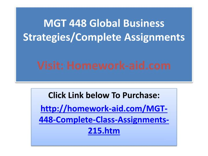global consideration paper mgt448 global business strategies Global marketing in business-to • foreign market entry mode strategies for manufacturers of business-to register as an author and submit the paper as.