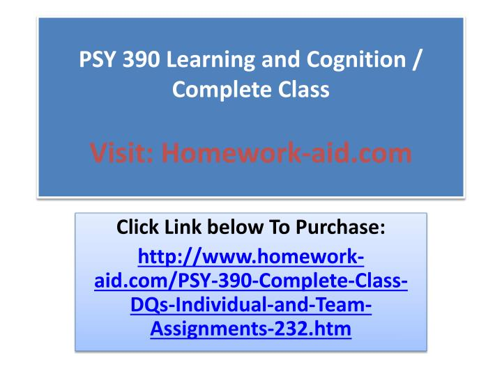 psy 390 learning and cognition complete class visit homework aid com n.