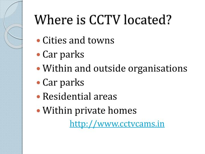 Where is CCTV located?