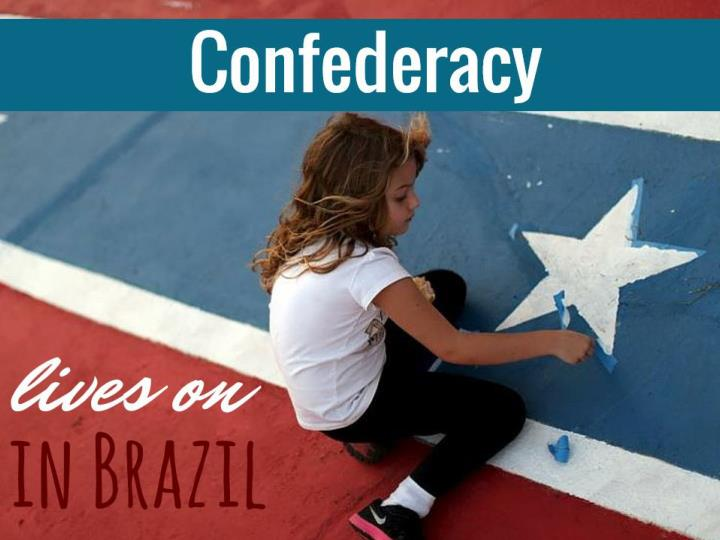confederacy lives on in brazil n.