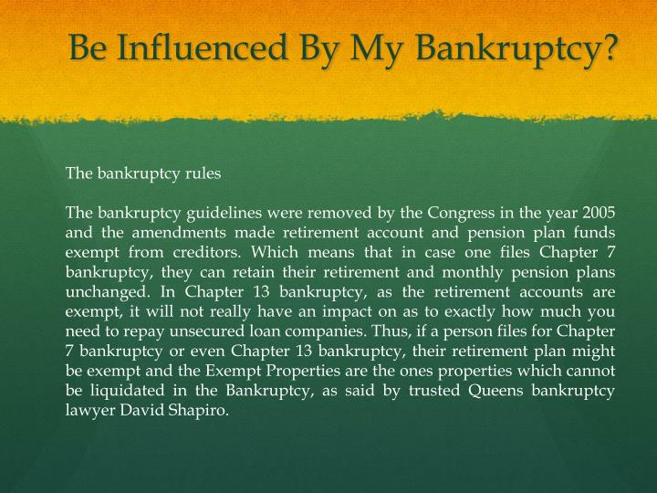 Be influenced by my bankruptcy1
