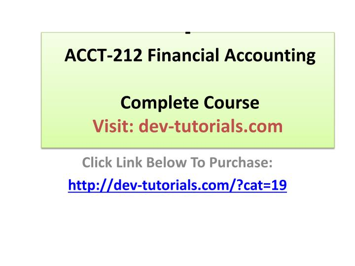 acct 212 financial accounting complete course visit dev tutorials com n.