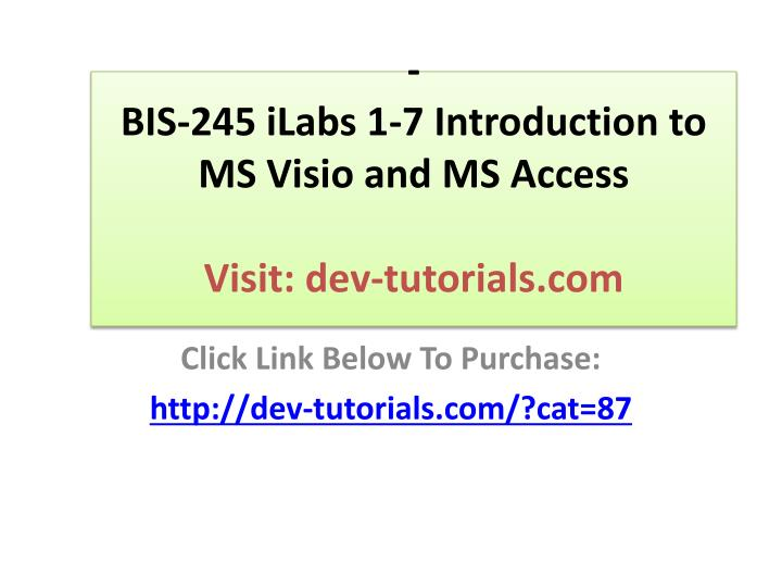 bis 245 ilabs 1 7 introduction to ms visio and ms access visit dev tutorials com n.