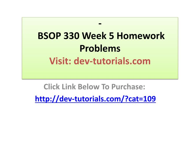bsop 330 week 5 homework problems visit dev tutorials com n.