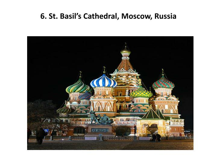 6. St. Basil's Cathedral, Moscow, Russia