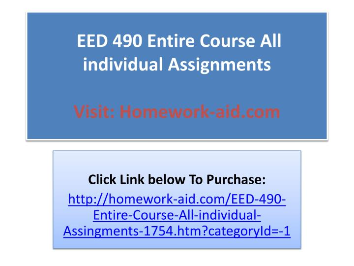 eed 490 entire course all individual assignments visit homework aid com n.