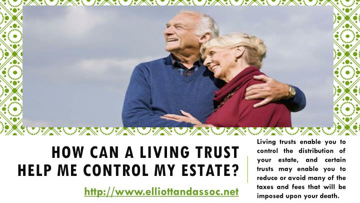 how can a living trust help me control my estate n.