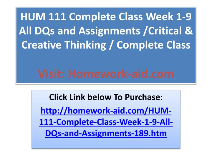 hum/111 week 9 critical thinking presentation Associate level nbsp material critical thinking final presentation select and complete one of the following options option 1 education 2 marketing 3 city council.