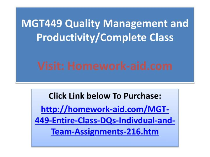 Mgt449 quality management and productivity complete class visit homework aid com