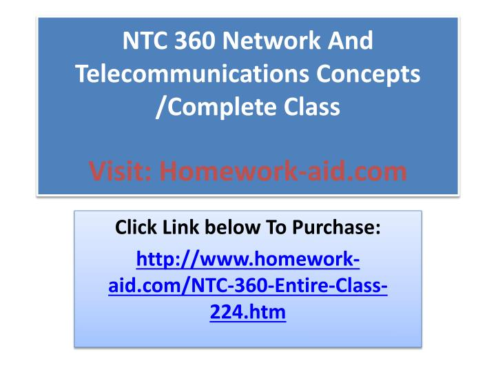 Ntc 360 network and telecommunications concepts complete class visit homework aid com