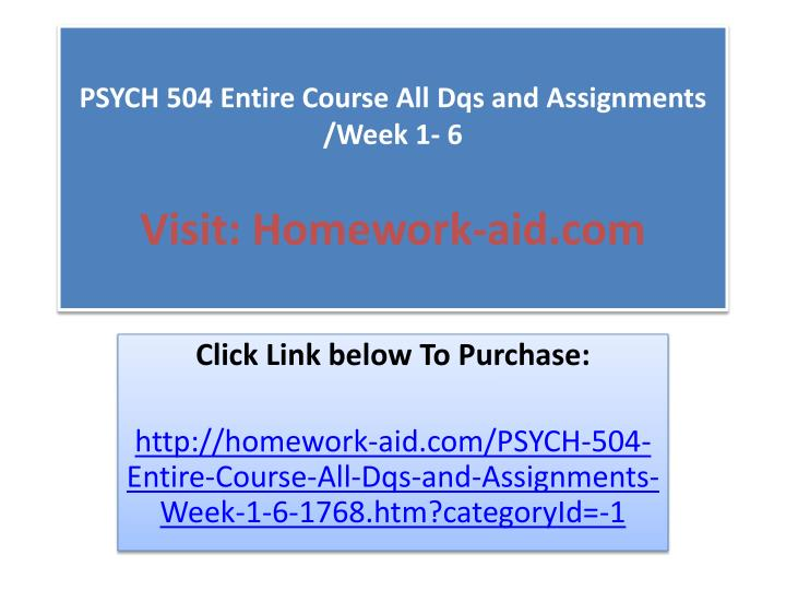 Psych 504 entire course all dqs and assignments week 1 6 visit homework aid com