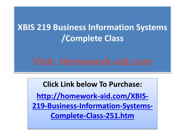 XBIS 219 Business Information Systems /Complete Class