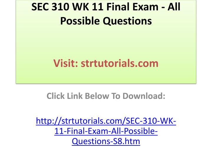 sec 310 wk 11 final exam all possible questions visit strtutorials com n.