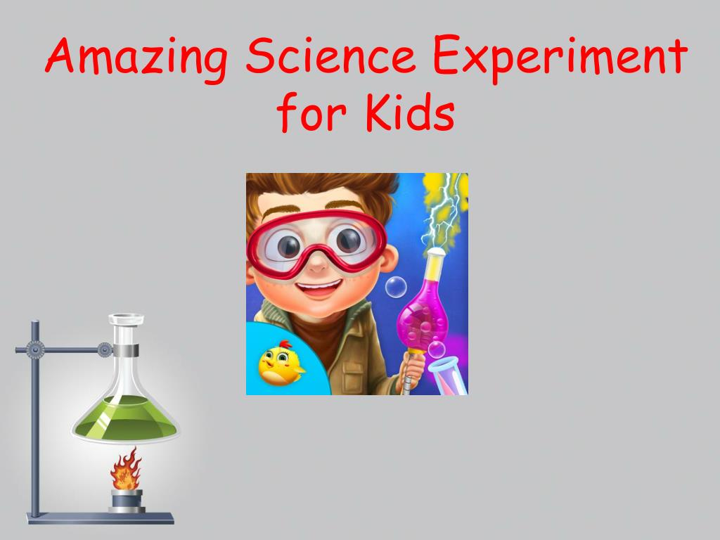 ppt amazing science experiment for kids powerpoint presentation