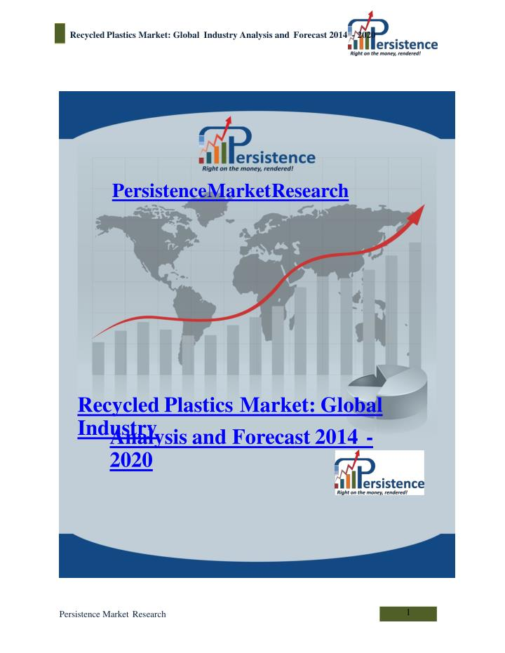 Recycled plastics market global industry analysis and forec