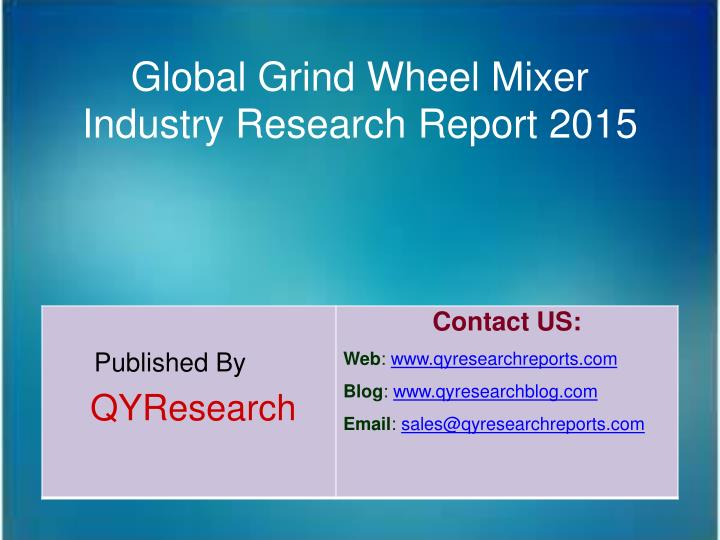 Global grind wheel mixer industry research report 2015