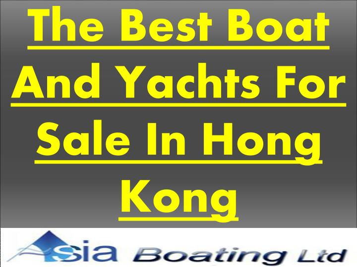 the best boat and yachts for sale in hong kong n.