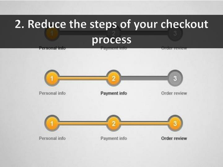 2. Reduce the steps of your checkout process