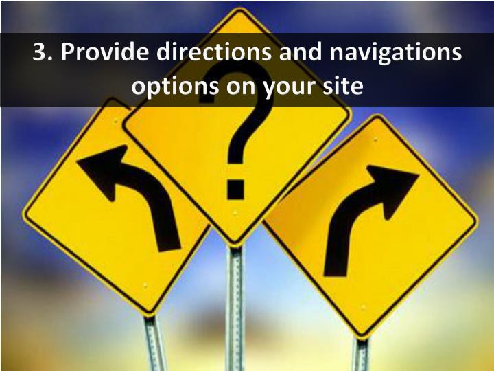 3. Provide directions and navigations options on your site