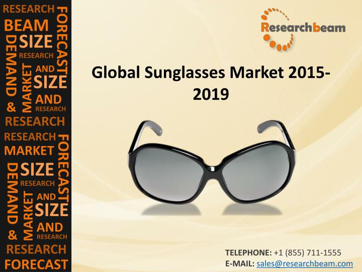 sunglasses market research papers Press releases white papers webinars according to market research firm gfk sunglasses and frames in the four key european markets of italy.