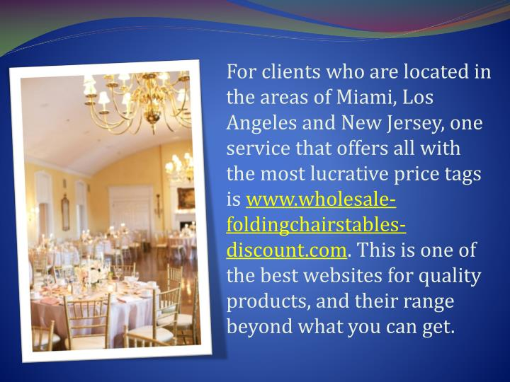 For clients who are located in the areas of Miami, Los Angeles and New Jersey, one service that offe...