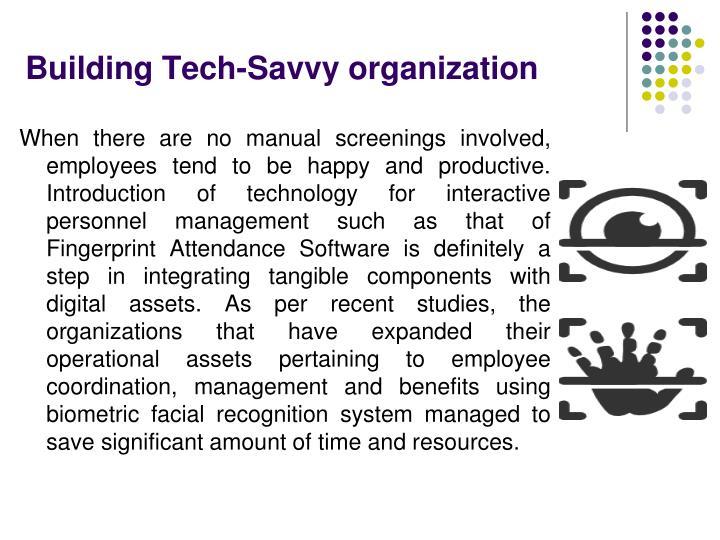 Building tech savvy organization