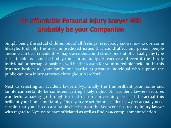 an affordable personal injury lawyer will probably be your companion n.