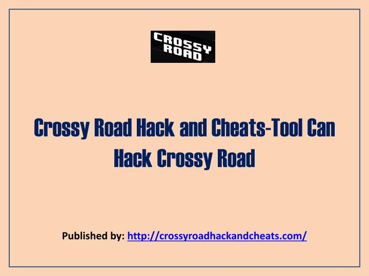 crossy road hack and cheats tool can hack crossy road n.