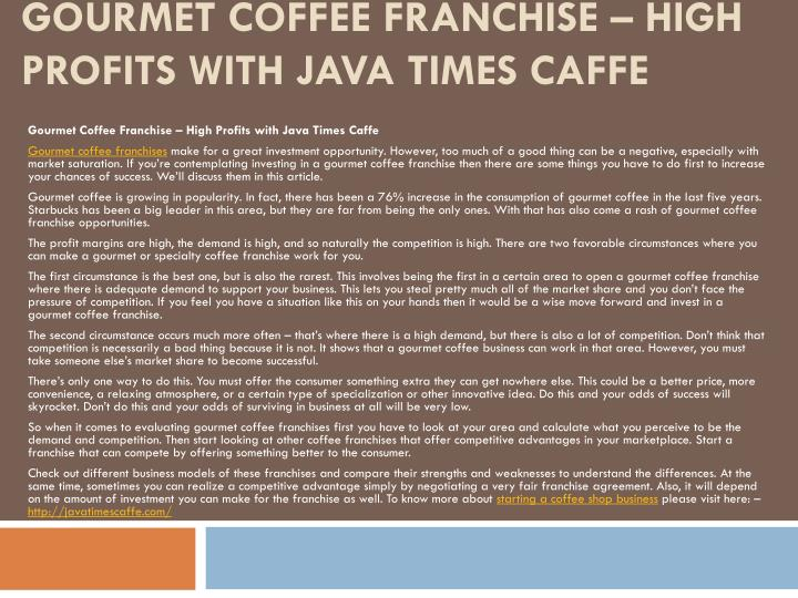 Gourmet coffee franchise high profits with java times caffe