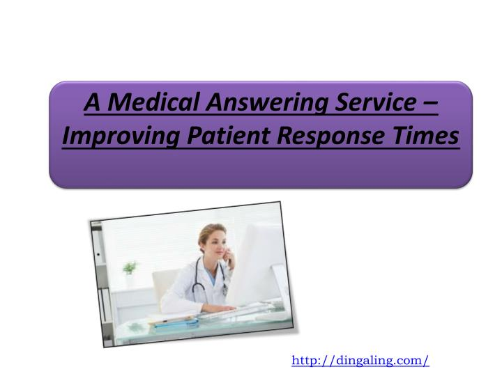 a medical answering service improving patient response times