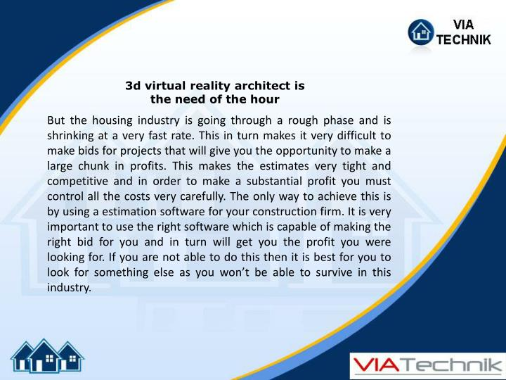3d virtual reality architect is the need of the hour