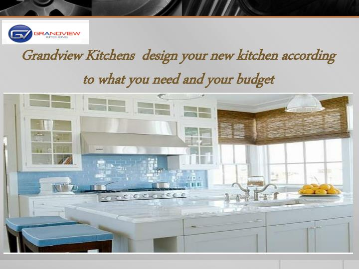 Ppt grandview kitchens design powerpoint presentation for I need a new kitchen layout