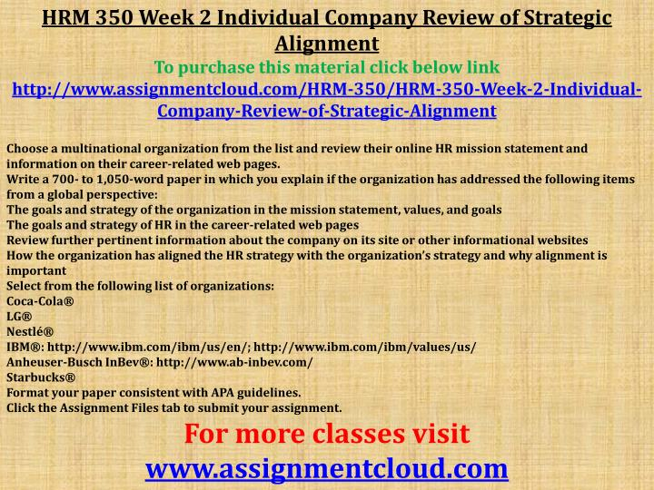 hrm 350 company review of strategic alignment Hrm 350 week 1 dqs hrm 350 week 1 strategic human resources activities matrix hrm 350 week 2 dqs hrm 350 week 2 company review of.