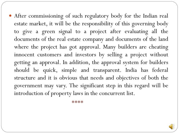 After commissioning of such regulatory body for the Indian real estate market, it will be