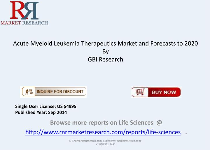 acute myeloid leukemia therapeutics market and forecasts to 2020 by gbi research n.