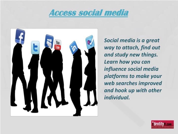 Access social media