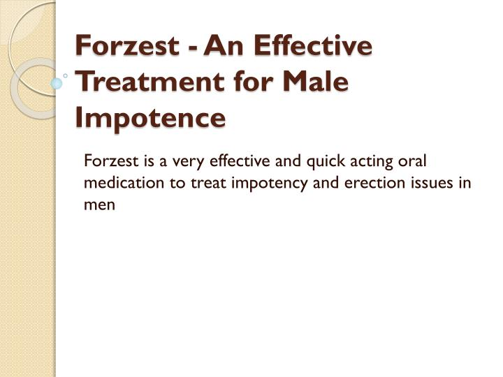 forzest an effective treatment for male impotence n.