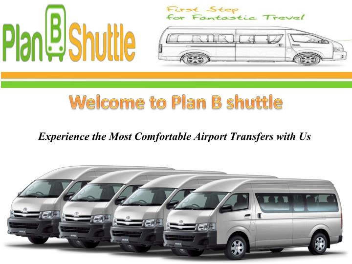 Welcome to Plan B shuttle