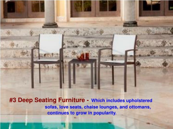#3 Deep Seating Furniture -