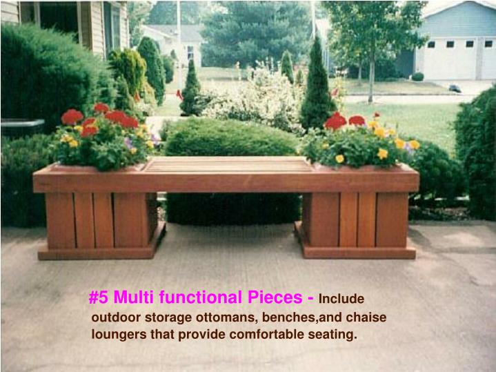 #5 Multi functional Pieces -