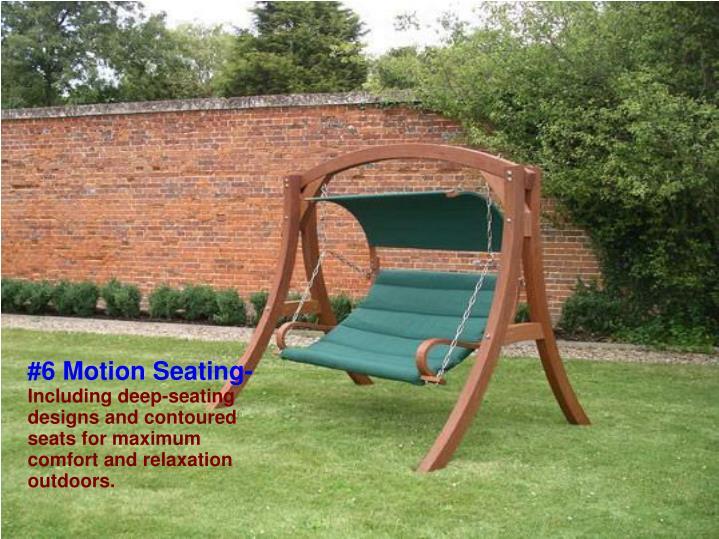 #6 Motion Seating-
